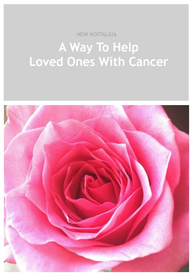 A Way to help loved ones with cancer