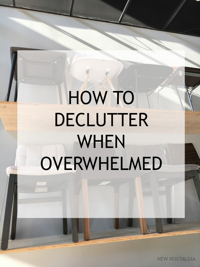 How to Declutter When Overwhelmed