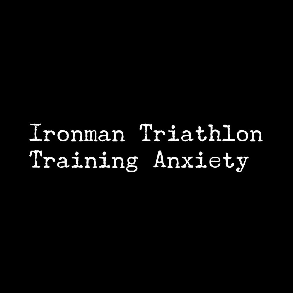 Ironman Triathlon Training Anxiety Dreams