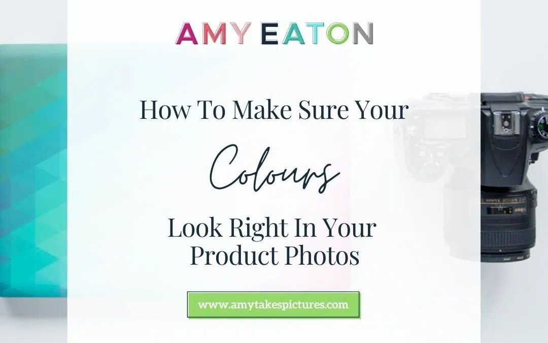How To Make Sure That The Colours Look Right In Your Etsy Product Photos