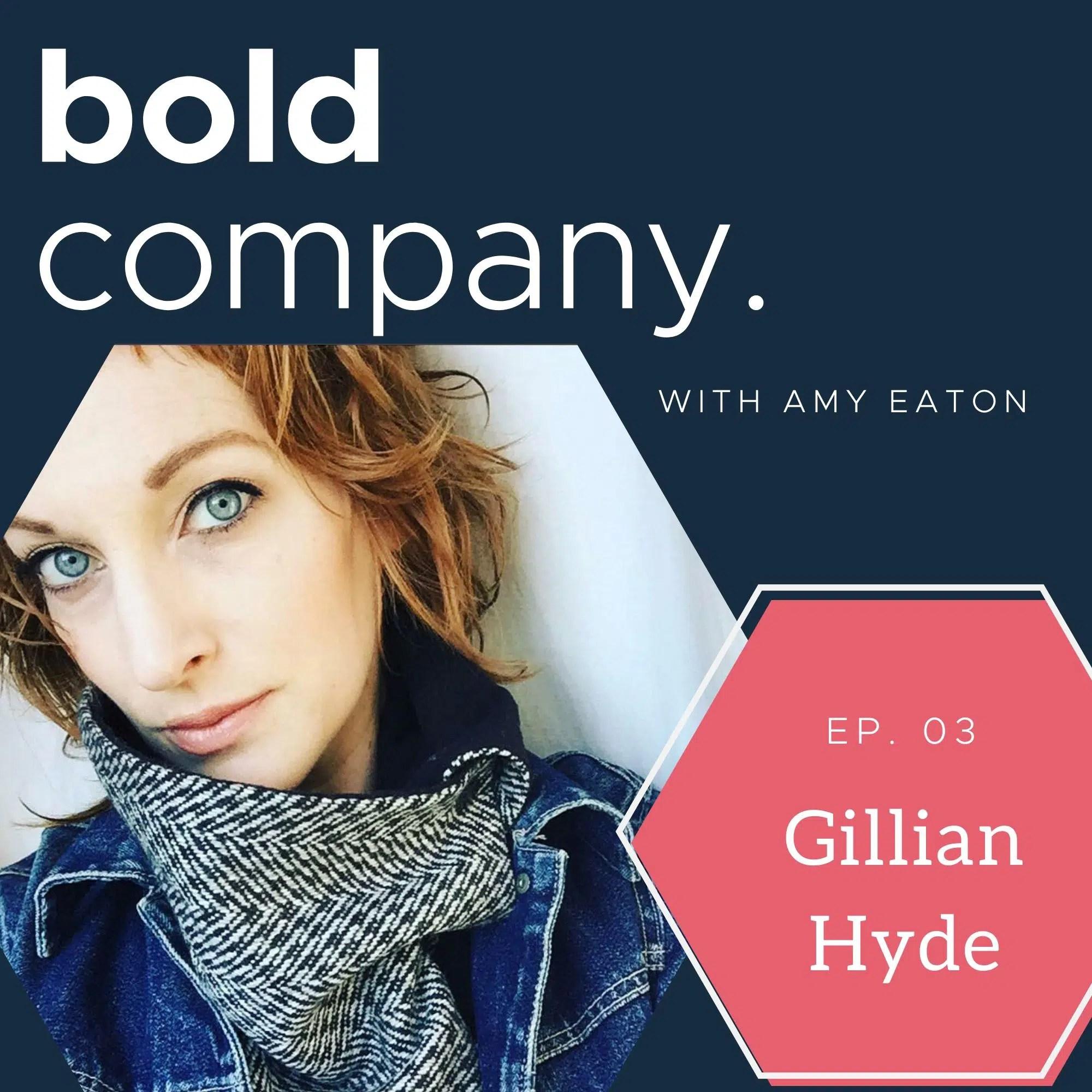 Bold Company Episode 3 – Gillian Hyde