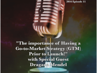 Importance of Having a Go-to-Market Strategy Prior to Launch with Dragana Mendel