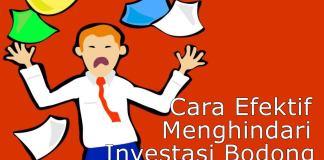 Cara Efektif untuk Menghindari Investasi Bodong