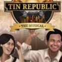 Tin Republic The Musical