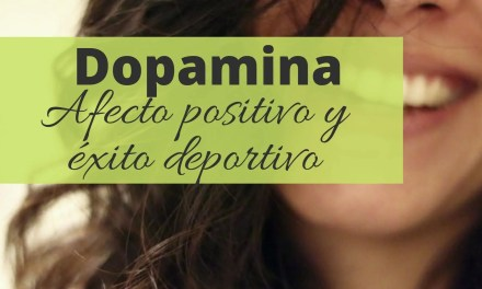 Dopamina: afecto positivo y éxito deportivo (I)