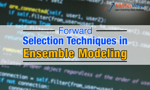Forward Selection Techniques for Ensemble Modeling