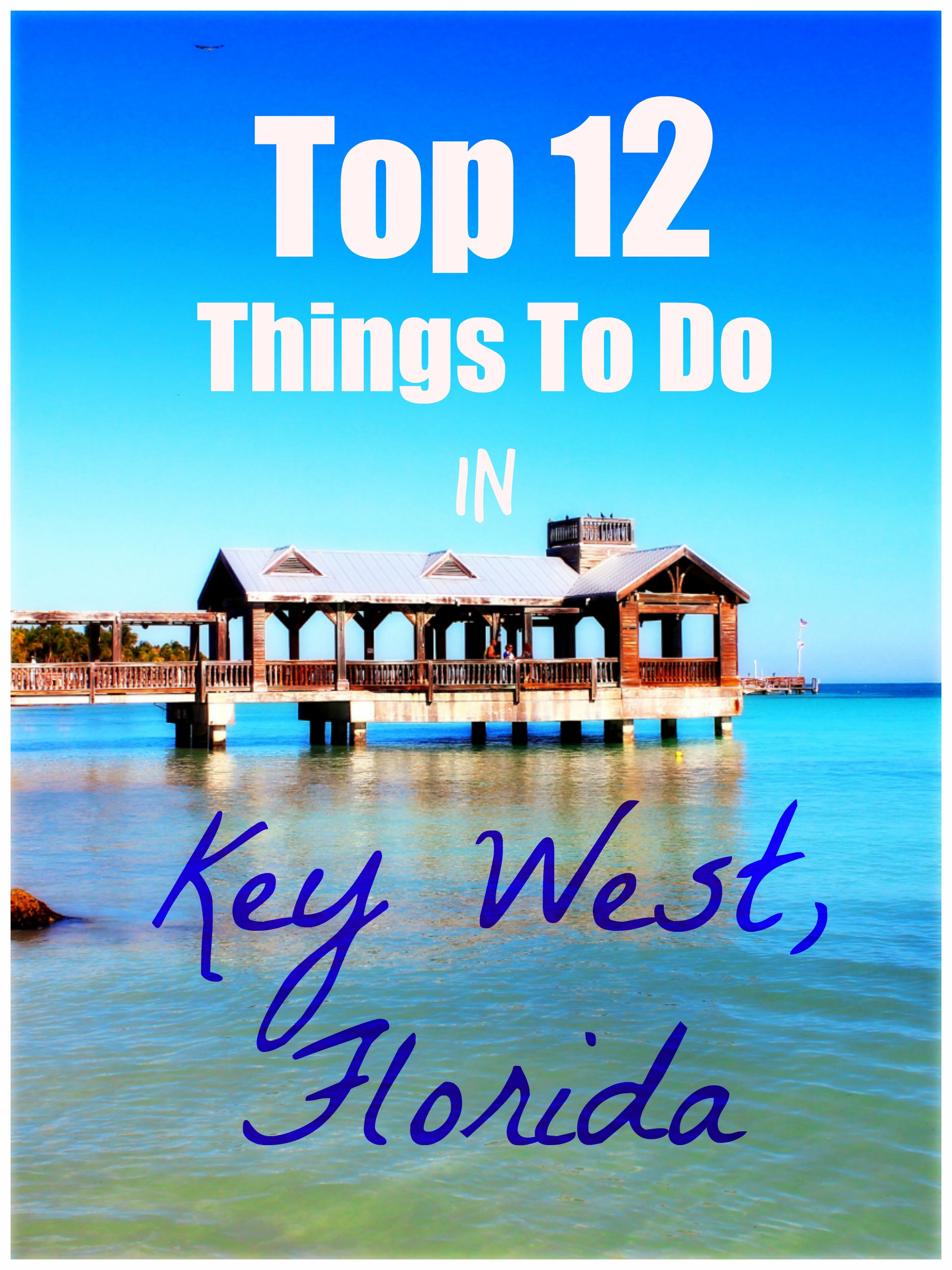 Top 12 things to do in key west florida for Cheap vacations in january