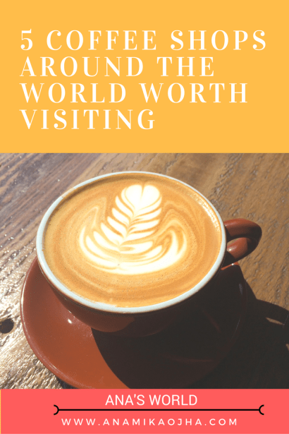 5 Coffee Shops Around the World Worth Visiting