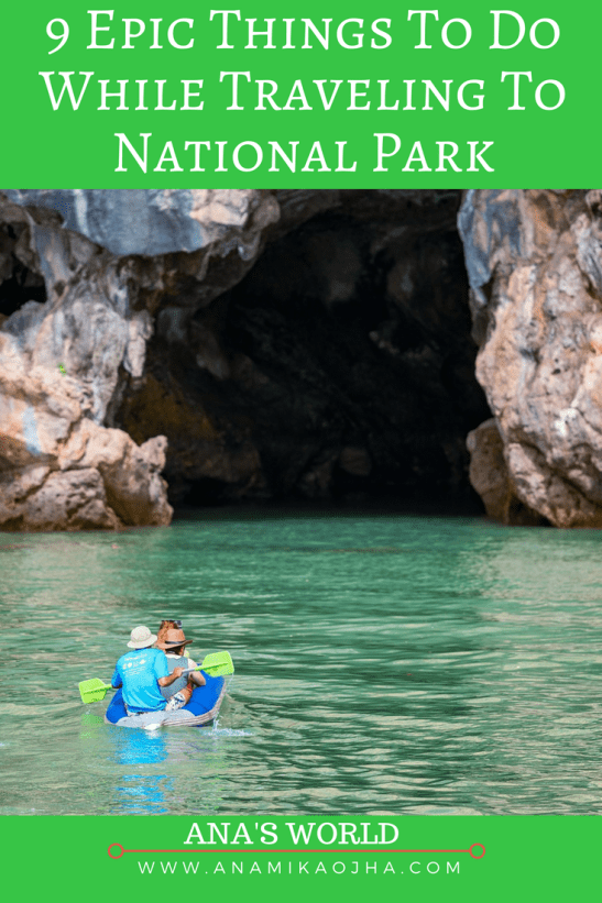 9 Epic Things To Do While Traveling To National Park