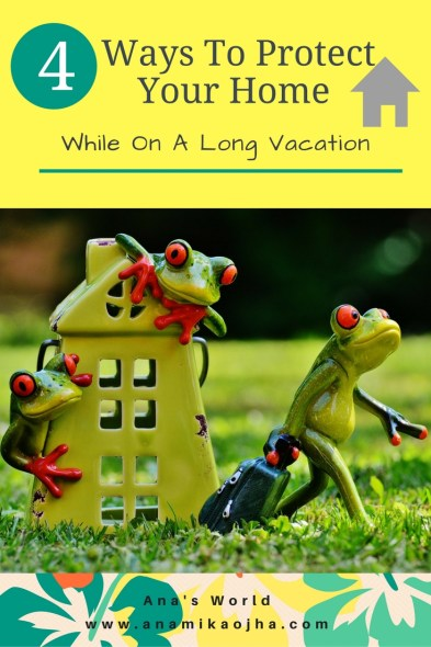 4 Ways To Protect Your Home While On A Long Vacation