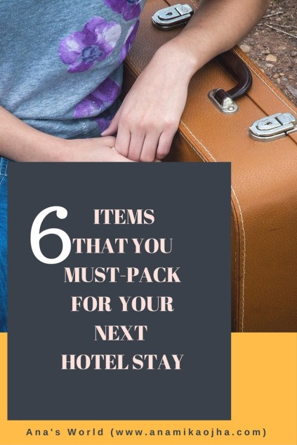 6 Items that You Must-Pack For Your Next Hotel Stay