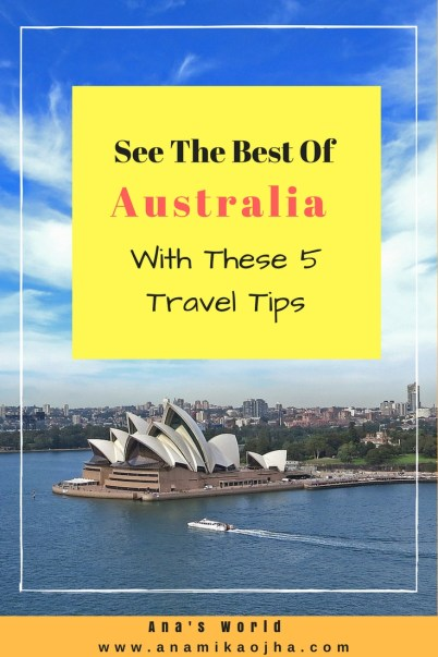 See The Best Of Australia With These 5 Travel Tips