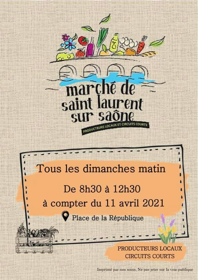 Affiche du Marché de Saint-Laurent sur Saône, producteurs locaux et circuits courts Tous les dimanches matins à compter du 11 avril 2021, place de la République