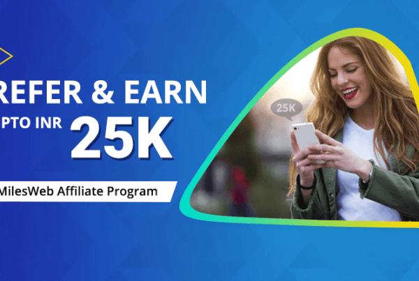 Refer and Earn Upto INR 25K- MilesWeb Affiliate Program