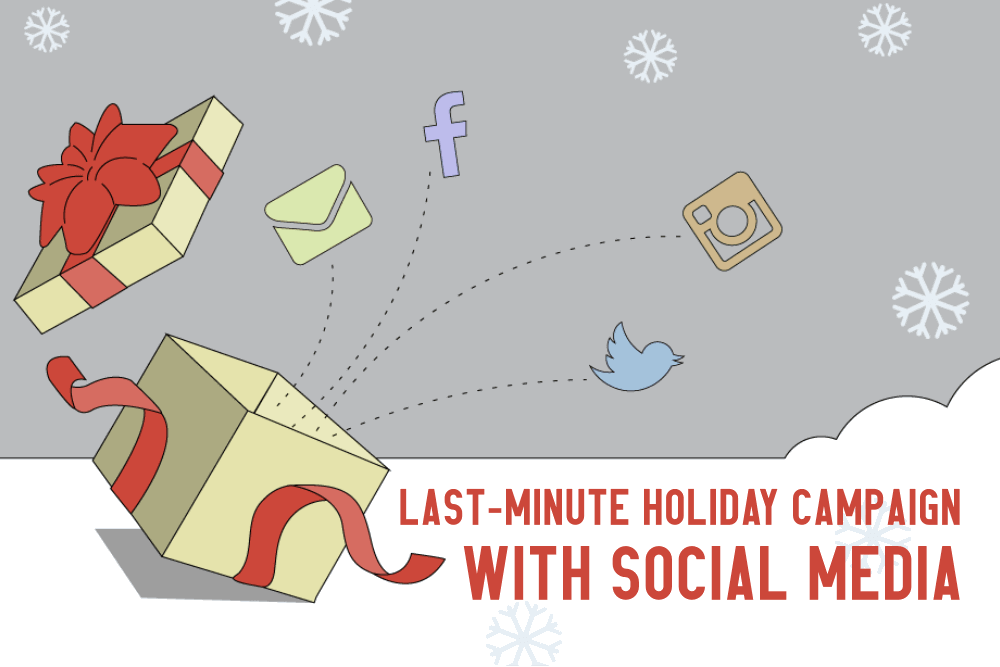 How to Pull Off a Last-Minute Holiday Campaign With Social Media