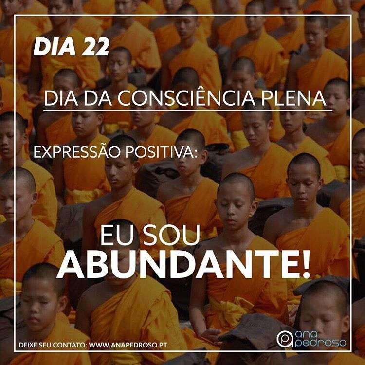 #22 Dia | DIA DA CONSCIÊNCIA PLENA!