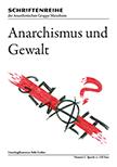 Schriftenreihe der Anarchistischen Gruppe Mannheim: 02 - Anarchismus und Gewalt