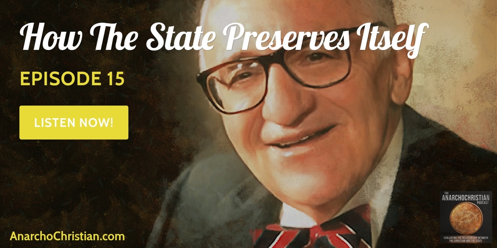 How The State Preserves Itself - AC015 - AnarchoChristian