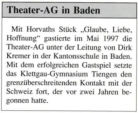 DEUTSCH-SCHWEIZER PROJEKT 1997: Die Theater-AG von Herrn Kremer war auch grenzübergreifend tätig und begründete so schon ein deutsch-schweizer Ur-Projekt in den 90zigern. (Aus: KGT-Jahrbuch 1996/97, S.27)