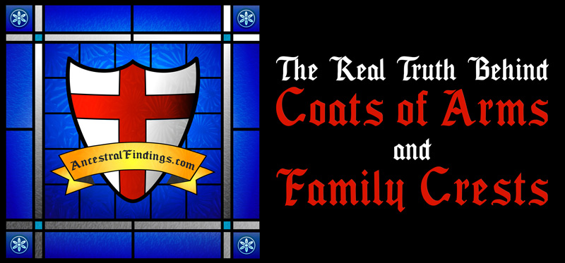 The Real Truth Behind Coats of Arms and Family Crests