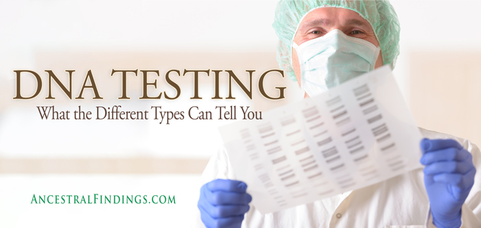 DNA Testing: What the Different Types Can Tell You