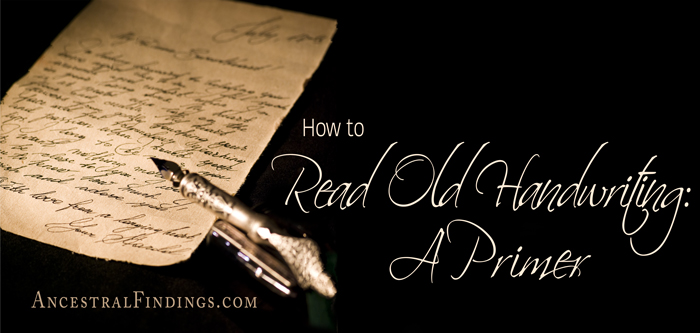 How-to-Read-Old-Handwriting-A-Primer-ancestralfindings