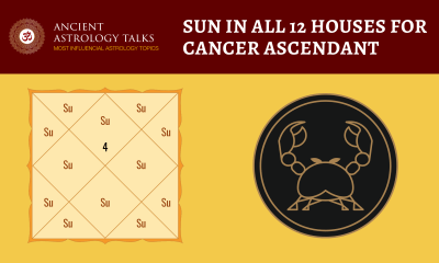 Sun in all 12 houses for Cancer Ascendant