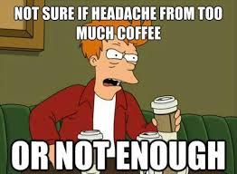 Not sure if too much or too little coffee meme