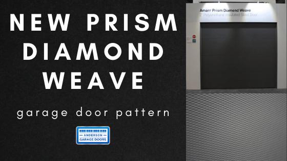 New Prism Diamond Weave Garage Door Pattern Anderson Garage Doors