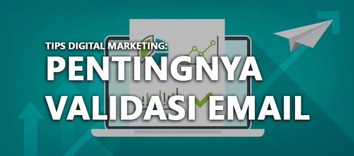 Tips Digital Marketing: Pentingnya Validasi Email