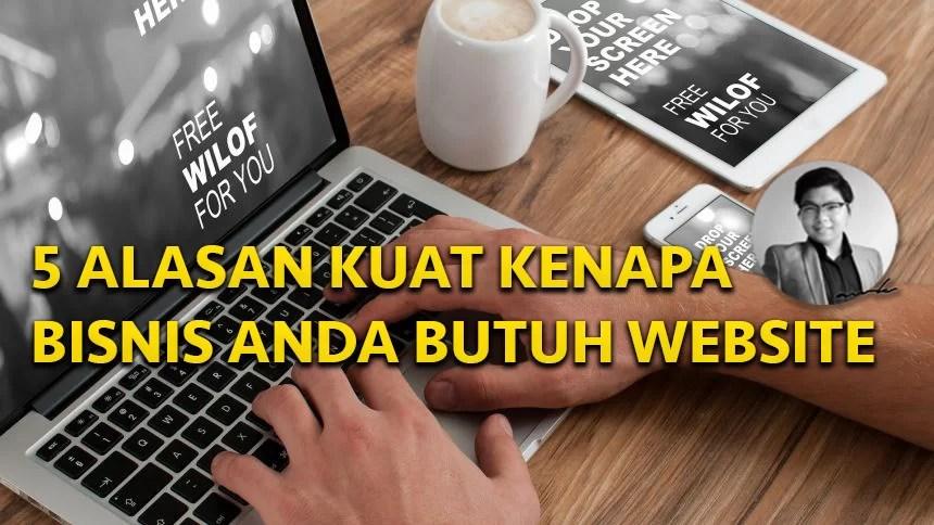 SMB: 5 Alasan Kuat Bisnis Anda Butuh Website