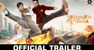 Kung Fu Yoga – Official Trailer – Jackie Chan