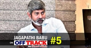 Off – Track : Jagapathi Babu Interview