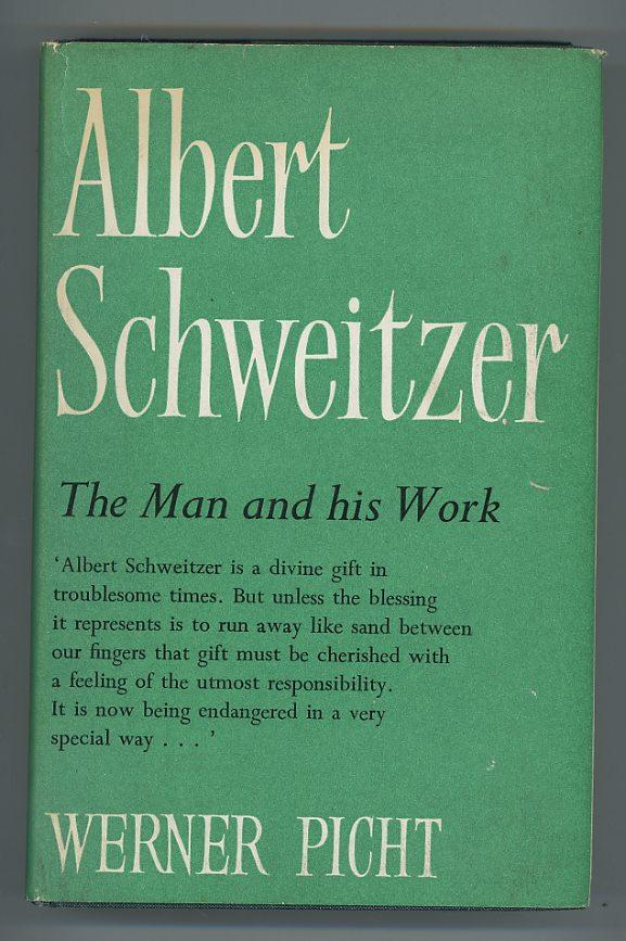 Albert Schweitzer The Man and His Work