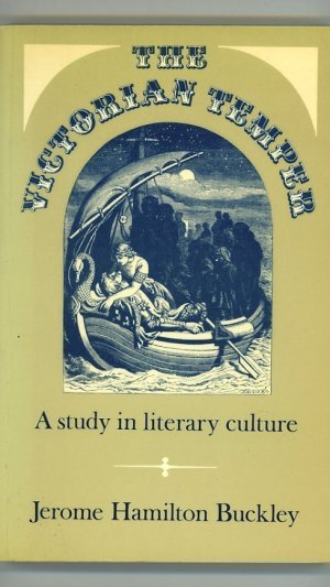 The Victorian Temper A Study in Literary Culture