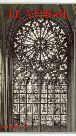 Le Vitrail du XII Siecle au XVIII Siecle en France