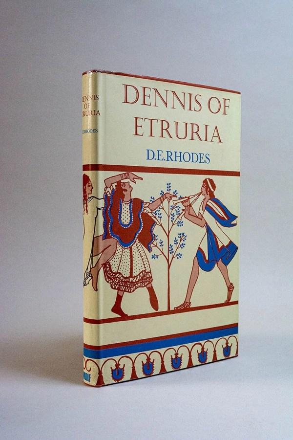 Dennis of Etruria: The Life of George Dennis