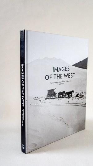 Images of the West: Survey Photography in French Collections 1860-1880