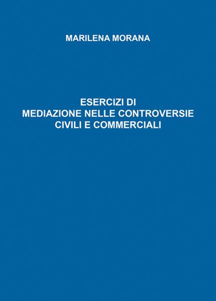 Esercizi di mediazione nelle controversie civili e commerciali