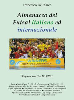 Almanacco del Futsal italiano ed internazionale 2010/2011