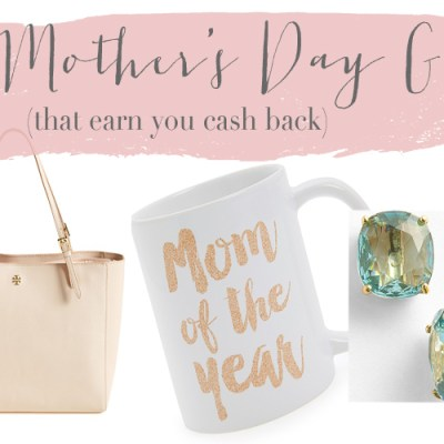10 Fab Mother's Day Gifts That Give You Cash Back