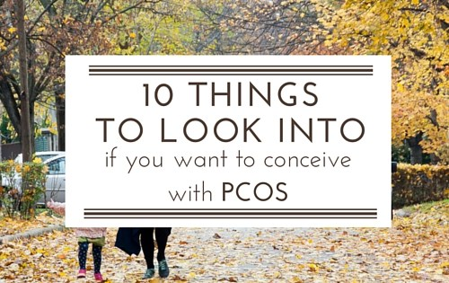 10 things to consider if you want to conceive with PCOS