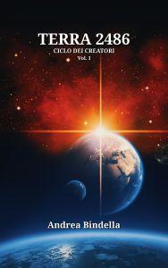 home terra 2486 fantascienza andrea bindella autore androidi cyborg alieni fiction scifi