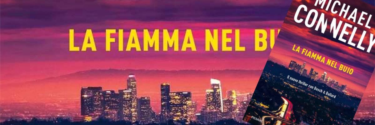 andrea bindella autore thriller La Fiamma nel Buio Michael Connelly ritorno dall'inferno gioco pericoloso un nuovo nemico giallo