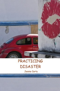 Practicing Disaster by Jessie Carty
