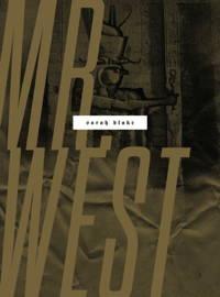 Mr West by Sarah Blake
