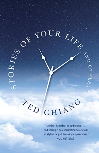 Stories of Your Life and Other by Ted Chiang