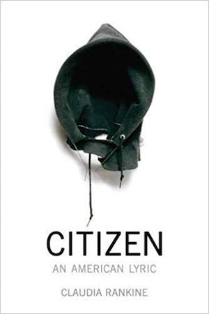 Citizen An American Lyric by Claudia Rankine