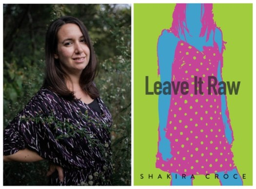 Leave It Raw by Shakira Croce - New Books in Poetry