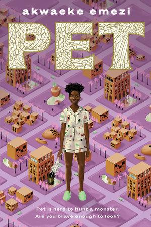 Pet by Akwaeke Emzi